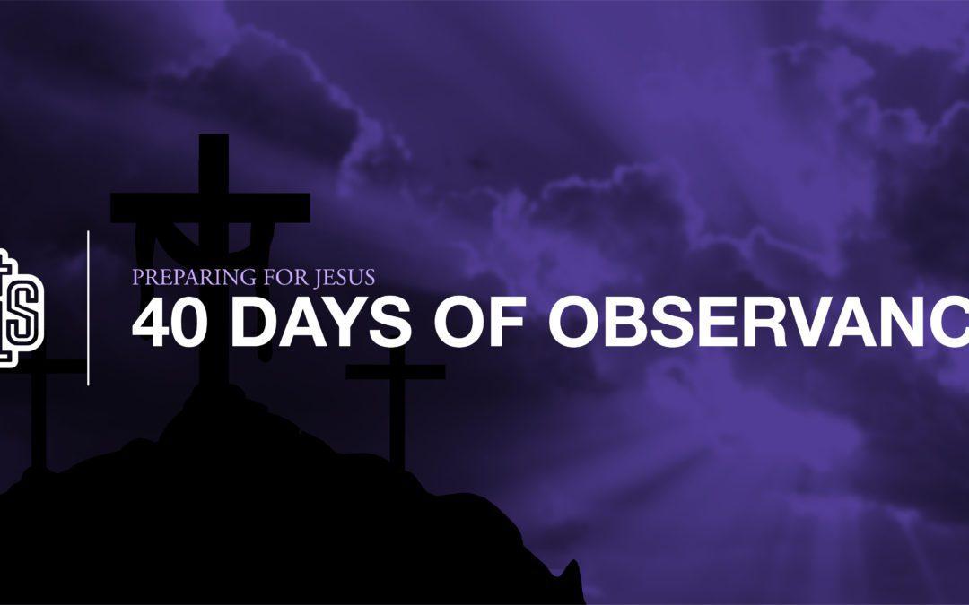Entering the Season of Lent: 40 Days of Observance